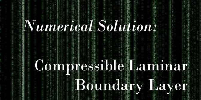 Numerical Solution of the Compressible Laminar Boundary Layer Equations